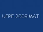 UFPE 2009 MAT