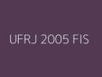 UFRJ 2005 FIS