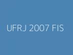 UFRJ 2007 FIS