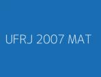 UFRJ 2007 MAT
