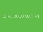UFRJ 2009 MAT