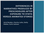 Differences in Narratives Produced By Preschoolers After Exposure to Static versus Animated Stories